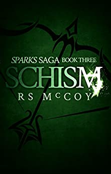 Schism (Sparks Saga Book 3) by [McCoy, RS]