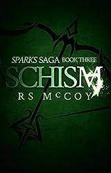 Schism (Sparks Saga Book 3)