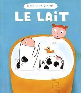 """Afficher """"Le lait"""""""