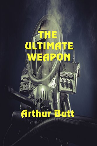 The Ultimate Weapon by [Butt, Arthur]