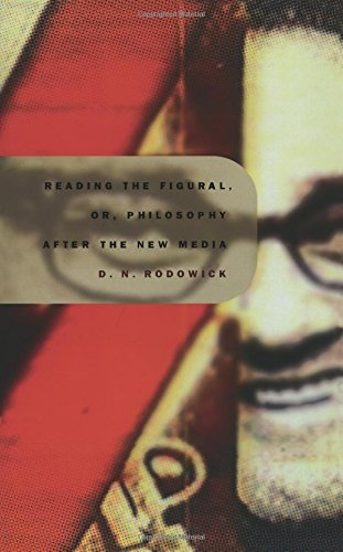 Reading the Figural, or, Philosophy after the New Media (Post-Contemporary Interventions)