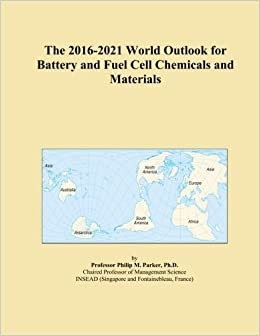 Book The 2016-2021 World Outlook for Battery and Fuel Cell Chemicals and Materials