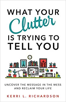 What Your Clutter Trying Tell ebook