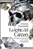 Le iene del Circeo : vita, morte e miracoli di un uomo di Neandertal