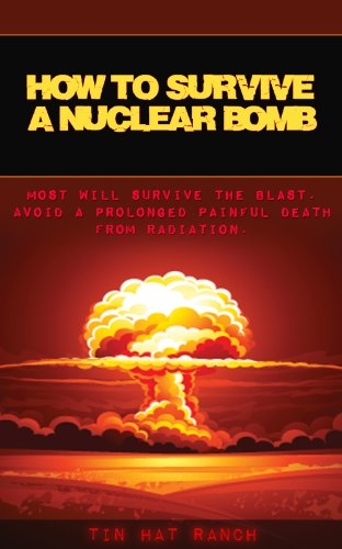 amazon com how to survive a nuclear bomb most will survive the