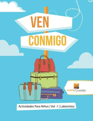 Ven Conmigo : Actividades Para Niños | Vol -1 | Laberintos (Spanish Edition): Activity Crusades: 9780228224068: Amazon.com: Books