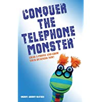 Conquer the Telephone Monster®: Grab a phone and grow your business now!