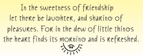 com in the sweetness of friendship let there be laughter