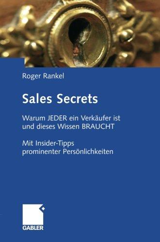 Sales Secrets: Warum  JEDER ein Verkäufer ist und dieses Wissen BRAUCHT - Mit Insider-Tipps prominenter Persönlichkeiten (German Edition)
