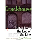 Crackhouse : Notes from the End of the Line, Williams, Terence T., 0140230475
