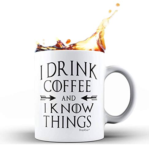 Shop4Ever I Drink Coffee And I Know Things Novelty Ceramic Coffee Mug Tea Cup Gift ~ Funny ~ (11 oz, (Best Coffee Mug Thing Coffee Mugs)