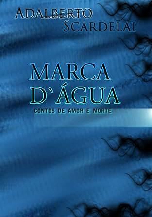 Amazon.com: MARCA D'ÀGUA - Contos de Amor e Morte (Portuguese Edition