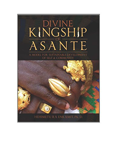 DIVINE KINGSHIP OF ASANTE: A MODEL FOR SUSTAINABLE DEVELOPMENT OF SELF AND COMMUNITY