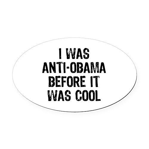 CafePress - I was Anti-Obama Oval Car Magnet - Oval Car Magnet, Euro Oval Magnetic Bumper ()