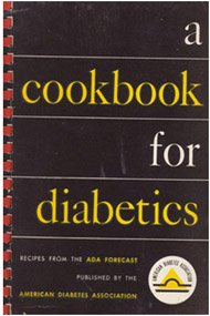A cookbook for diabetics;: Recipes from the ADA forecast