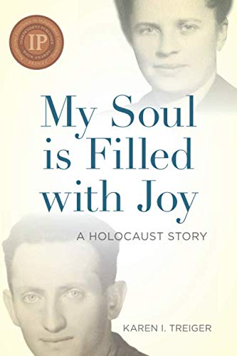 My Soul is Filled with Joy: A Holocaust Story (The Last Jew Of Treblinka A Memoir)
