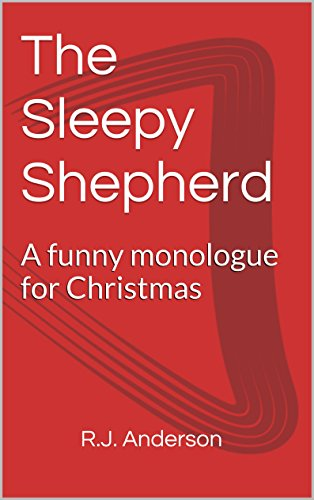 the sleepy shepherd a funny monologue for christmas by anderson rj - Christmas Monologue