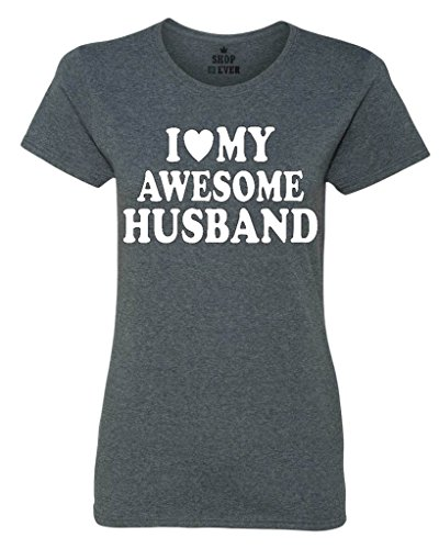 Shop4Ever I Love My Awesome Husband Women's T-Shirt Couples Shirts Medium Dark Heather0