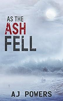 As the Ash Fell by [Powers, AJ]