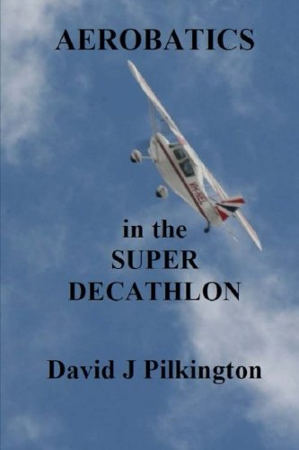 Aerobatics in the Super Decathlon: Amazon.es: Pilkington, Mr David ...