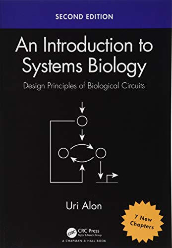 An Introduction to Systems Biology: Design Principles of Biological Circuits (Chapman & Hall/CRC Computational Biolo