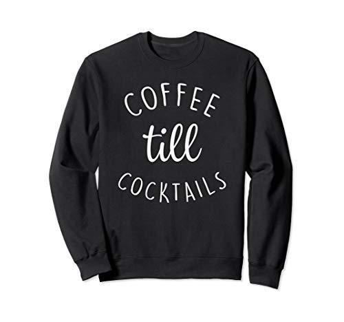 Coffee Till Cocktails Funny Wine Coffee Mom Sweatshirt
