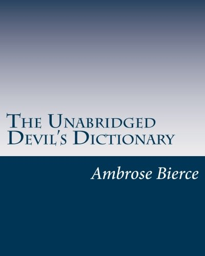 Book cover from The Unabridged Devils Dictionaryby Ambrose Bierce