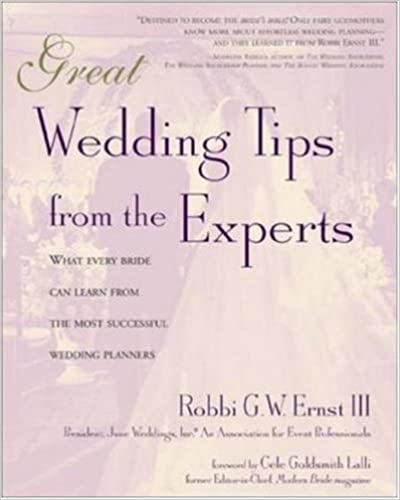 Great wedding tips from the experts what every bride can learn great wedding tips from the experts what every bride can learn from the most successful wedding planners robbi ernst iii 9780737301120 amazon junglespirit Images