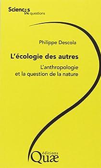 L'écologie des autres : L'anthropologie et la question de la nature par Descola
