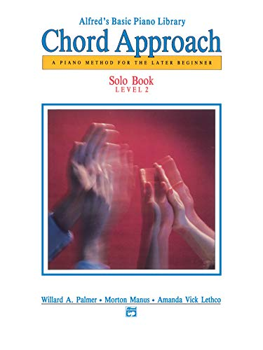 Alfred's Basic Piano Chord Approach Solo Book, Bk 2: A Piano Method for the Later Beginner (Alfred's Basic Piano Library)