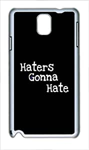 Samsung Galaxy Note 3 Case and Cover - Quotes Haters Gonna Hate Custom PC Hard Case Cover for Samsung Galaxy Note 3 / N9000 White