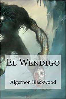 Book El Wendigo by Algernon Blackwood (2016-04-21)