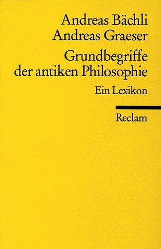 Grundbegriffe der antiken Philosophie: Ein Lexikon