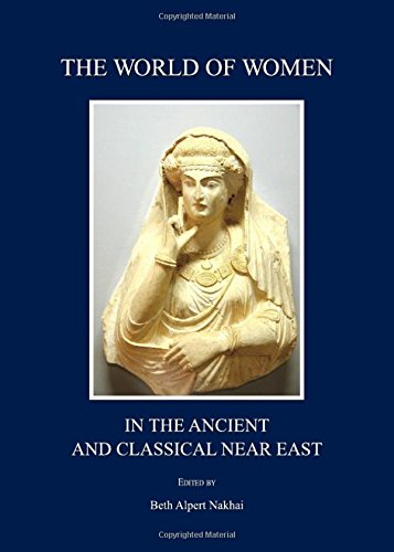 Read Online The World of Women in the Ancient and Classical Near East pdf epub