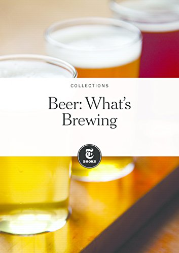 Beer: What's Brewing by The New York Times