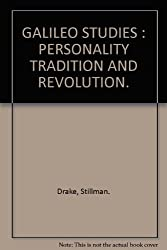 Galileo Studies: Personality, Tradition, and Revolution