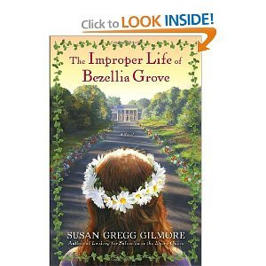 Susan Gregg Gilmore'sThe Improper Life of Bezellia Grove: A Novel [Hardcover](2010) (Grove Rock Maple Red)