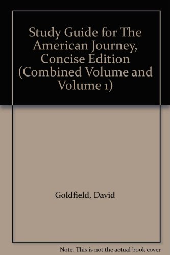 Study Guide for The American Journey, Concise Edition (Combined Volume and Volume 1)