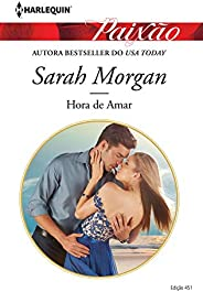 Hora de Amar (Harlequin Jessica Especial Livro 451)