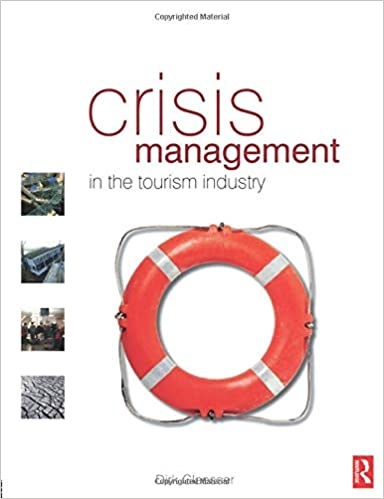 Crisis Management in the Tourism Industry, Second Edition
