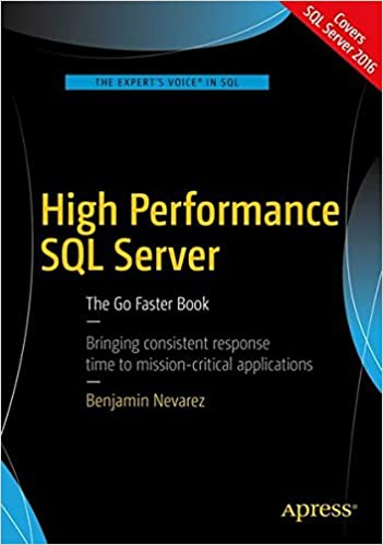 High Performance SQL Server: The Go Faster Book