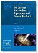 Death of Massive Stars (IAU S279): Supernovae and Gamma-Ray Bursts (Proceedings of the International Astronomical Union Symposia and Colloquia)