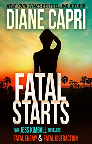 Fatal Starts: Two Gripping Jess Kimball Thrillers with Heart Pounding Suspense to Keep You Awake All Night (The Jess Kimball Thrillers Series Book 11) by [Capri, Diane]