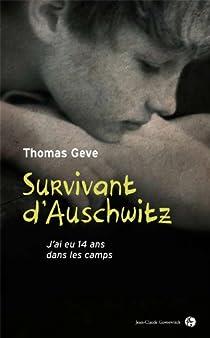 Survivant d'Auschwitz : J'ai eu 13 ans en camp de concentration par Geve