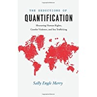 Seductions of Quantification: Measuring Human Rights, Gender Violence, and Sex Trafficking