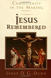 Jesus Remembered: Christianity in the Making, Volume 1