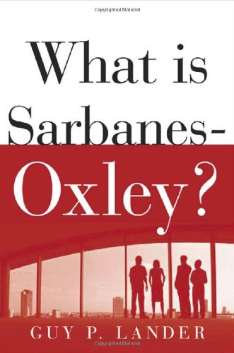 What is Sarbanes-Oxley? by McGraw-Hill