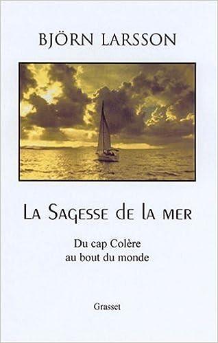 Livre La Sagesse de la mer : Du cap colère au bout du monde epub pdf