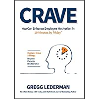 Crave: You Can Enhance Employee Motivation in 10 Minutes by Friday