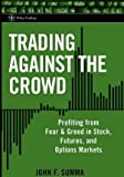 Trading Against the Crowd, John F. Summa, 0471471216